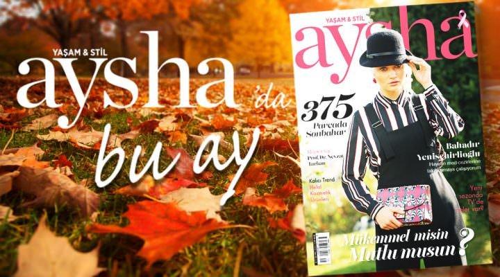 AYSHA Dergi Ekim Sayısında Bu Ay